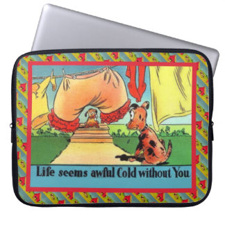 Life seems aweful cold without you! laptop sleeves