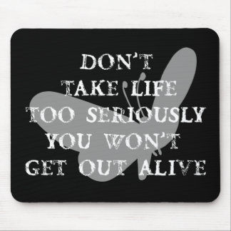 Life Seriously Mouse Pad