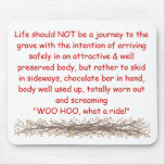 Life should NOT be a journey to the g... Mouse Pad
