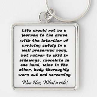 Life should not be a journey to the grave with the keychain