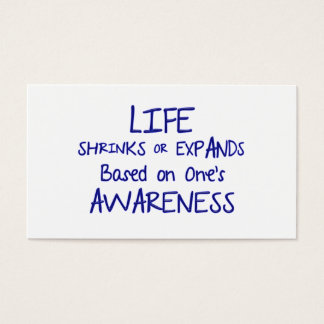 Life Shrinks or Expands based on one's Awareness Business Card