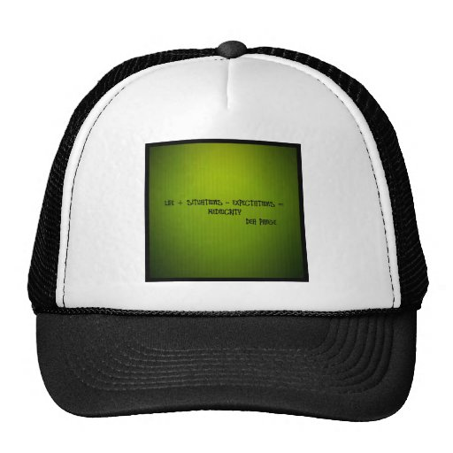life + situations-expectation= mediocrity mesh hats