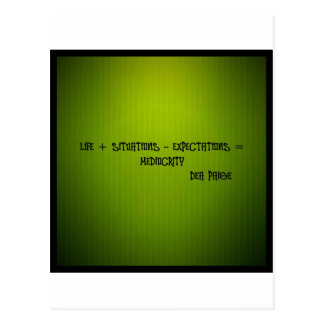 life + situations-expectation= mediocrity postcard