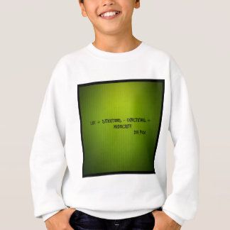 life + situations-expectation= mediocrity sweatshirt