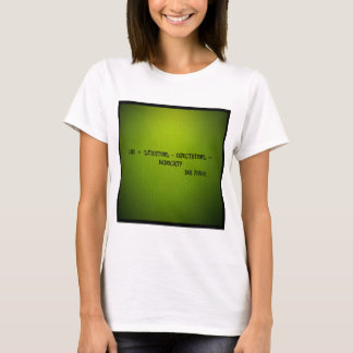 life + situations-expectation= mediocrity T-Shirt