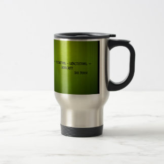 life + situations-expectation= mediocrity travel mug