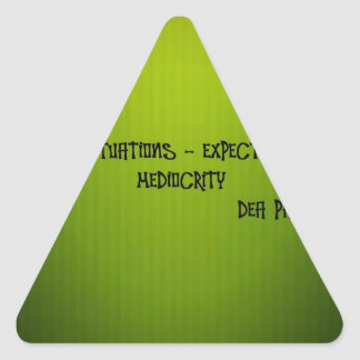 life + situations-expectation= mediocrity triangle sticker
