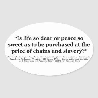 Life So Dear or Peace So Sweet Patrick Henry Quote Sticker