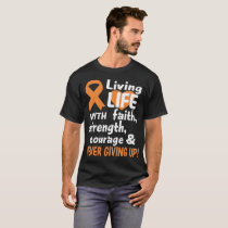 Life Strength Never Give Up Multiple Sclerosis Tee