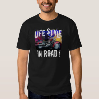 Life Style - In Road! Shirt