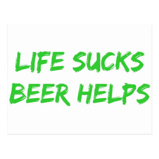 Life Sucks Beer Helps Postcard