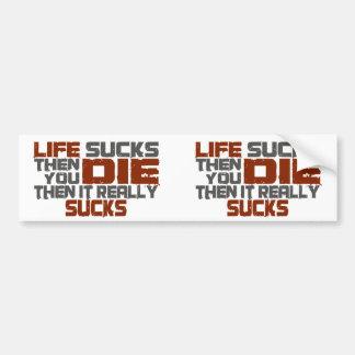 Life Sucks Bumper Sticker