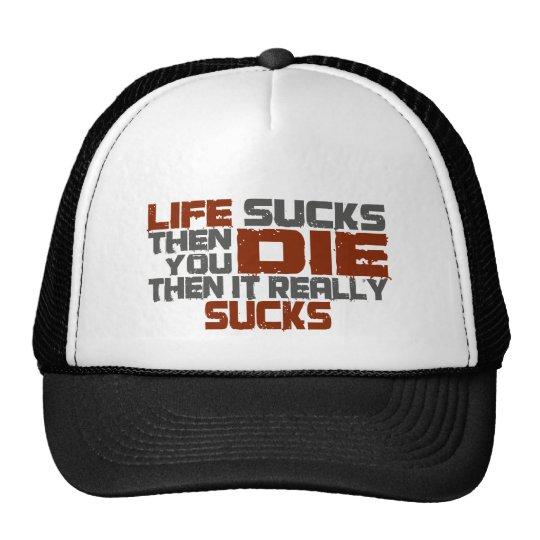 Life Sucks Trucker Hat