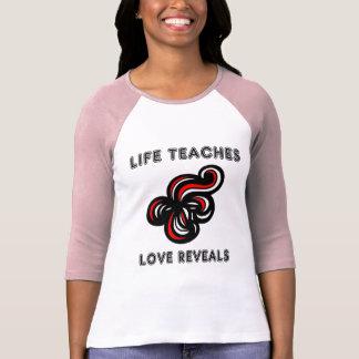 """""""Life Teaches, Love Reveals"""" Women's T-Shirt"""