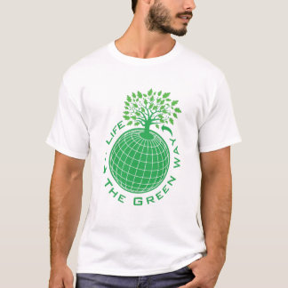 Life The Green Way T-Shirt
