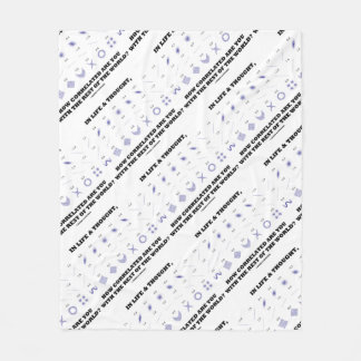 Life Thought How Correlated Are You With World Fleece Blanket
