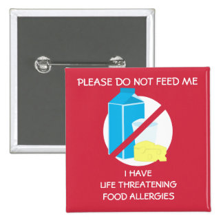 Life Threatening Dairy Allergy Pin, Don't Feed Button
