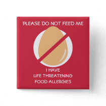 Life Threatening Egg Allergy Pin, Don't Feed Pinback Button