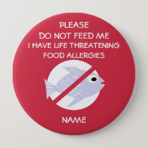 Life Threatening Fish Allergy Pin, Don't Feed Button