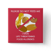 Life Threatening Nut Allergy Pin, Don't Feed Button