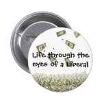 Life through the eyes of a Liberal Button