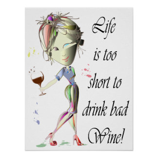 Life too short for bad Wine funny art Poster
