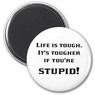 Lif'e Tough Magnet