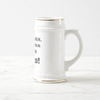 Lif'e Tough Coffee Mugs
