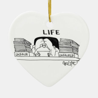 LIFE: Unfair...Unfairer Ceramic Ornament