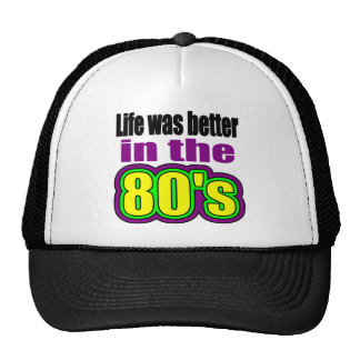 Life was better in the 80's trucker hat