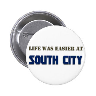 Life Was Easier at South City Pinback Buttons