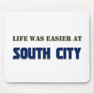 Life Was Easier at South City Mouse Pads