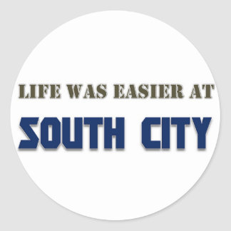 Life Was Easier at South City Classic Round Sticker