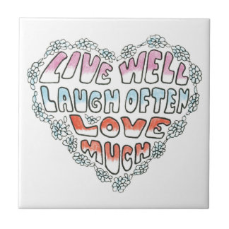 Life Well, Laugh Often, Love Much Tile