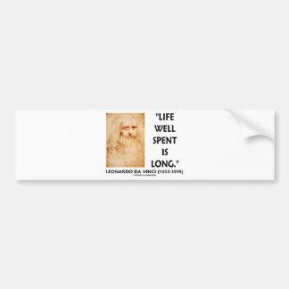 Life Well Spent Is Long (Leonardo da Vinci Quote) Bumper Sticker