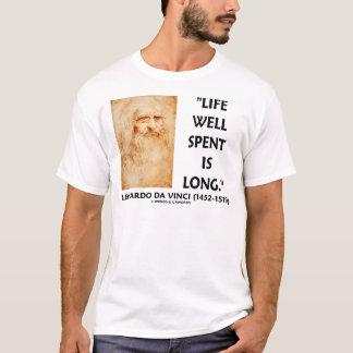 Life Well Spent Is Long (Leonardo da Vinci Quote) T-Shirt