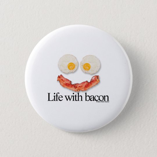 Life with Bacon Button