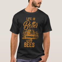 Life with bees T-Shirt