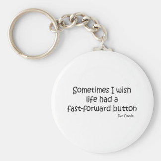 Life With Fast Forward quote Keychain