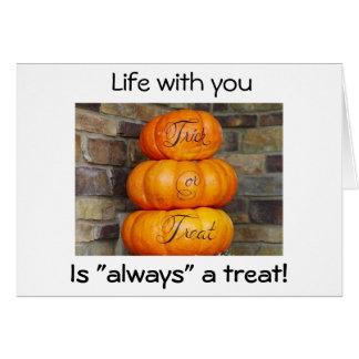 LIFE WITH U IS ALWAYS A TREAT-SHOW U ON HALLOWEEN CARD