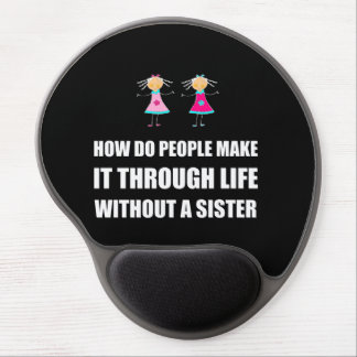 Life Without A Sister Gel Mouse Pad