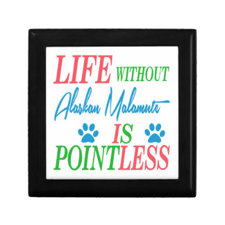 Life without Alaskan Malamute is pointless Gift Box
