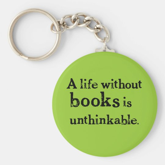 Life Without Books Keychain