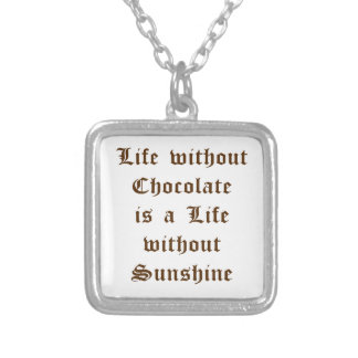 Life without Chocolate is a Life without Sunshine Square Pendant Necklace