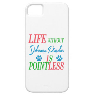 Life without Doberman Pinscher is pointless iPhone 5 Cover