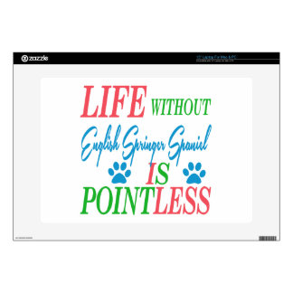 """Life without English Springer Spaniel is pointless 15"""" Laptop Decal"""