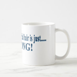 Life without Facial Hair is just Wrong - Large Mug