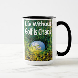 Life without Golf is Chaos Mug