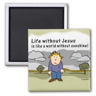 Life Without Jesus - World without Sunshine 2 Inch Square Magnet