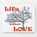 Life without love mousepad